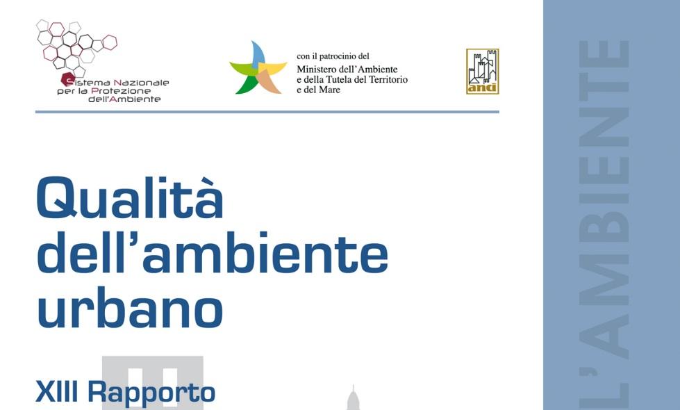 """ISPRA: pubblicato il XIII Rapporto """"Qualità dell'ambiente urbano"""""""