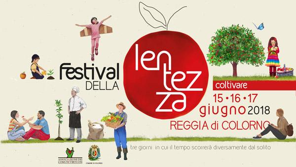 """Dal 15 al 17 giugno torna a Colorno il Festival della Lentezza. """"Coltivare"""" per riprenderci il nostro tempo"""