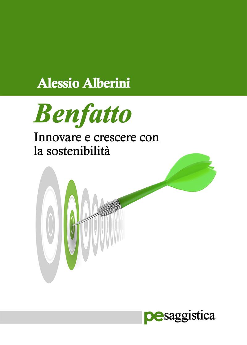 Benfatto. Innovare e crescere con la sostenibilità. Intervista all'autore Alessio Alberini