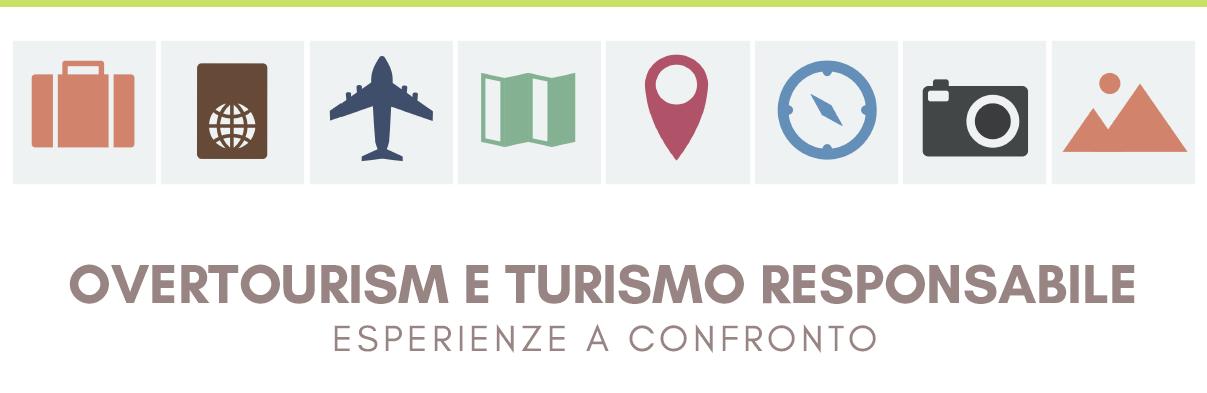 Overtourism e Turismo Responsabile. Esperienze a confronto