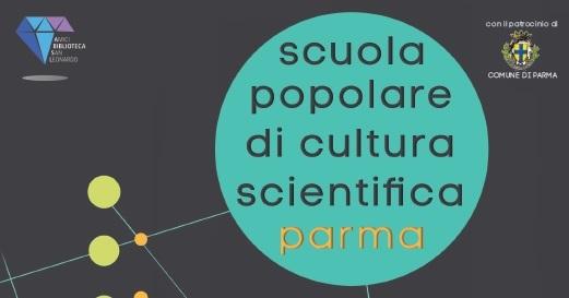 Parma: scuola popolare di cultura scientifica. Cinque incontri per capire come la sostenibilità ambientale incide sulla nostra vita