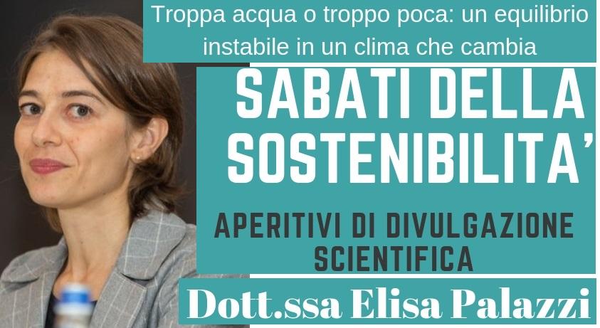 """Un aperitivo (scientifico) con Elisa Palazzi. Sabato 7 dicembre """"Troppa acqua o troppo poca: un equilibrio instabile in un clima che cambia"""""""