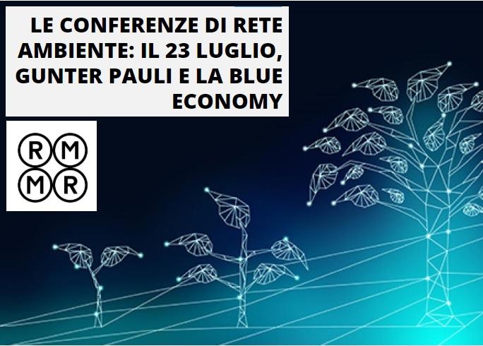 Le Conferenze di Rete Ambiente: il 23 luglio, Gunter Pauli e la Blue Economy